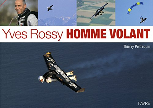 Yves Rossy, homme volant par Thierry Peitrequin