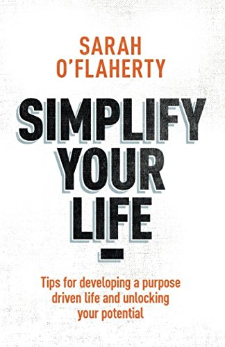 simplify-your-life-tips-for-developing-a-purpose-driven-life-and-unlocking-your-potential