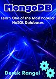 MongoDB. Learn One Of The Most Popular NoSQL Databases This book is an exploration of MongoDB. It begins by explaining what the database is, where it is used, and how it can be used. The next part explores how the environment for MongoDB can be setu...