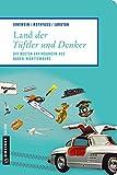 Land der Tüftler und Denker: Die besten Erfindungen aus Baden-Württemberg (Lieblingsplätze im GMEINER-Verlag)