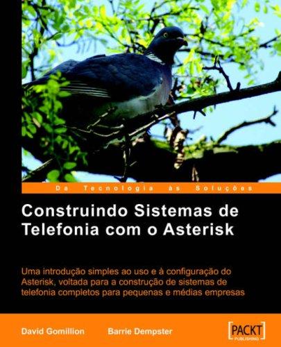 Construindo Sistemas de Telefonia Com O Asterisk