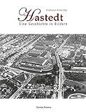 Hastedt: Eine Geschichte in Bildern - Diethelm Knauf