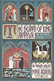 The Death of King Arthur: The Immortal Legend (Penguin Classics Deluxe Edition) (Penguin Classics Deluxe Editions)