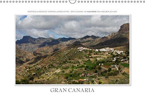 Emotionale Momente: Gran Canaria (Wandkalender 2018 DIN A3 quer): Zauberhafte Bilder einer der meist besuchten Urlaubsregionen Europas ... [Kalender] [Apr 01, 2017] Gerlach GDT, Ingo -