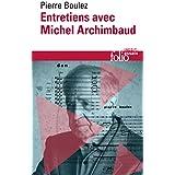 Entretiens avec Michel Archimbaud