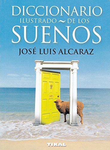 Diccionario Illustrado de los suenos/ Illustrated Dictionary of Dreams