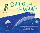 Front cover for the book Dario and the Whale by Cheryl Lawton Malone