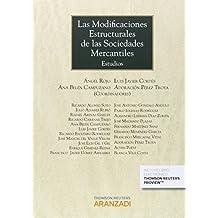 Las modificaciones estructurales de las sociedades mercantiles (Papel + e-book): Estudios (Gran Tratado)