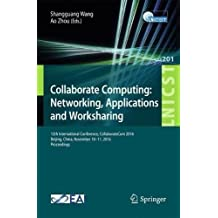 Collaborate Computing: Networking, Applications and Worksharing: 12th International Conference, Collaboratecom 2016, Beijing, China, November 10-11, 2016, Proceedings