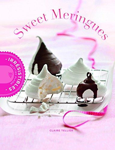 Sweet meringues & tendres guimauves par Claire Tellier