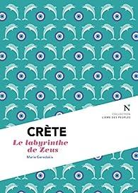 Crète : Le labyrinthe de Zeus par Marie Geredakis