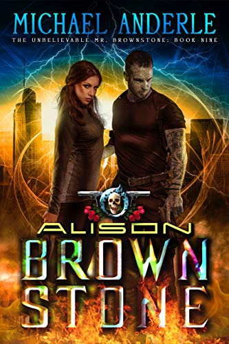Alison Brownstone: An Urban Fantasy Action Adventure (The Unbelievable Mr. Brownstone Book 9) (English Edition)