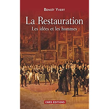 La Restauration. Les idées et les hommes (HISTOIRE)