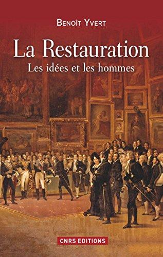 La Restauration. Les idées et les hommes: Les idées et les hommes