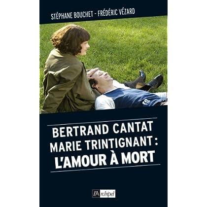 Bertrand Cantat, Marie Trintignant : l'amour à mort (Politique, idée, société)