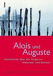 Alois und Auguste: Alzheimer und Demenz - Geschichten über das Vergessen