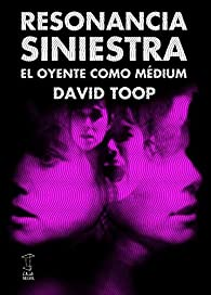 Resonancia siniestra par David Toop