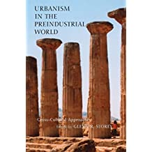 Urbanism in the Preindustrial World: Cross-Cultural Approaches