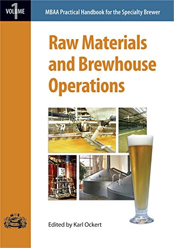 Raw Materials and Brewhouse Operations (Mbaa Practical Handbook for the Specialty Brewer)