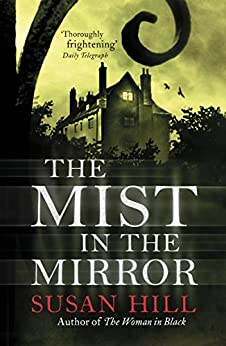 The Mist In The Mirror by [Hill, Susan]
