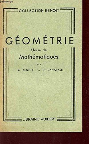 GEOMETRIE - CLASSE DE MATHEMATIQUES - PROGRAMMES EN VIGUEUR AU 1er OCTOBRE 1949 / COLLECTION BENOIT.