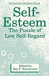 Self-Esteem: The Puzzle of Low Self-Regard (The Springer Series in Social Clinical Psychology)