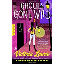 Ghouls Gone Wild (Ghost Hunter Mysteries (Signet))