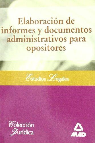 Elaboración De Informes Y Documentos Administrativos Para Opositores (Juridica (mad))