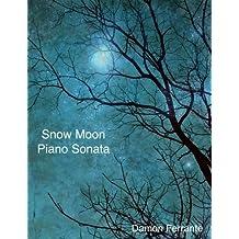 Snow Moon: A Piano Sonata by Damon Ferrante (2012-01-04)