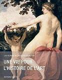 Une vie pour l'histoire de l'art