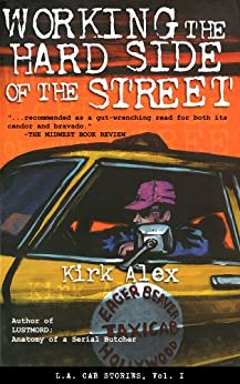 Working the Hard Side of the Street - L.A. Cab Stories, Vol. I (English Edition) par [Alex, Kirk]