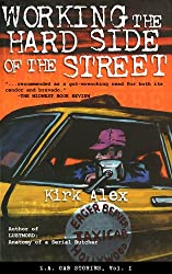 Working the Hard Side of the Street - L.A. Cab Stories, Vol. I