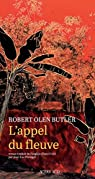 L'appel du fleuve par Robert Olen Butler