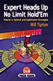 Expert Heads Up No Limit Hold'em: Optimal And Exploitative Strategies (Poker Series) by Will Tipton (2012-11-20)