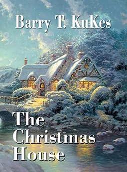 The Christmas House (English Edition) de [KuKes, Barry]