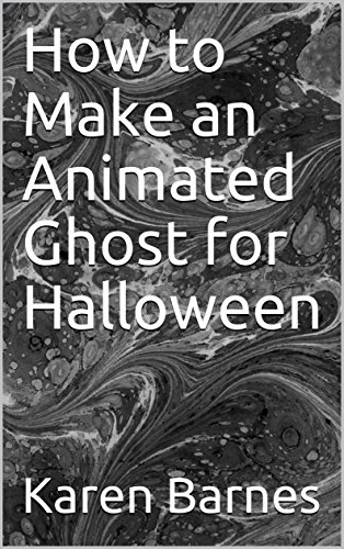 How to Make an Animated Ghost for Halloween (English Edition)
