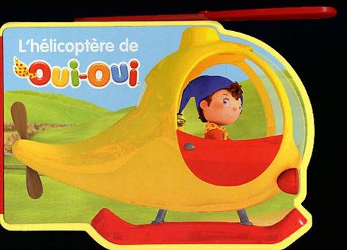 L'hélicoptère de Oui-Oui par Hachette