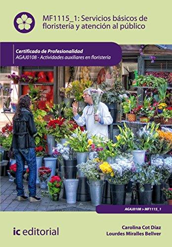 Servicios básicos de floristería y atención al público. AGAJ0108 por Carolina Cot Díaz