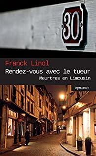 Rendez-vous avec le tueur: Un polar régional haletant par Franck Linol