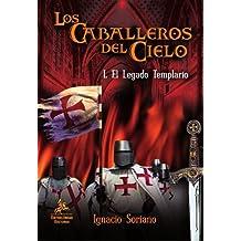 Los Caballeros Del Cielo. I. El Legado Templario