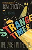 Strange Times: The Ghost In The Girl by Tom DeLonge (2016-10-04)