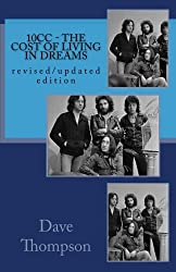 10cc - The Cost of Living In Dreams: (revised and updated edition) by Dave Thompson (2016-08-06)