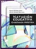Image de Natación educativa. Enseñanza práctica (Actividad física y deporte. Enseñanza y bases educativas)