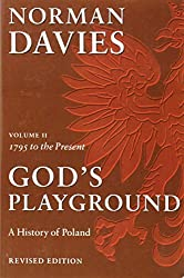 God's Playground: A History of Poland, Vol. 2: 1795 to the Present (Volume 2) by Norman Davies (2005-07-01)