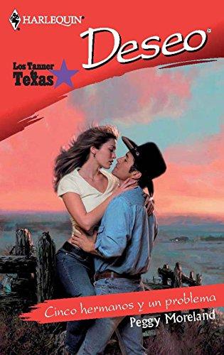 Cinco hermanos y un problema: Los Tanner de Texas (1) (Deseo) por Peggy Moreland