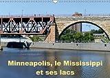 Minneapolis, le Mississippi et ses lacs : Minneapolis la cité aux dix mille lacs. Calendrier mural A3 horizontal