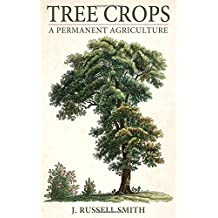 Tree Crops: A Permanent Agriculture (A Friends of the Land Book)