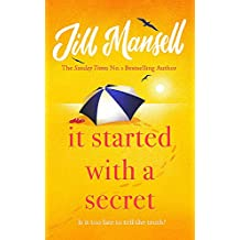 It Started with a Secret: The feel-good novel of the year, from the bestselling author of MAYBE THIS TIME