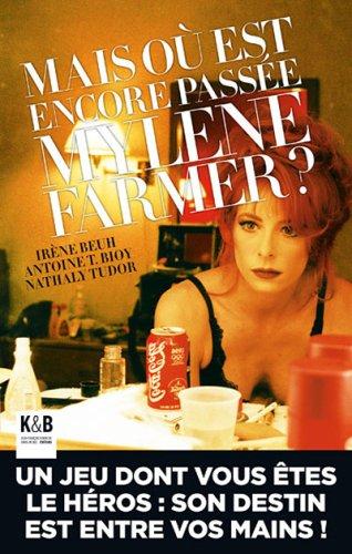 Mais où est encore passée Mylène Farmer ? par Irène Beuh