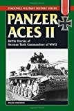 Panzer Aces II: Battles Stories of German Tank Commanders of WWII (Stackpole Military History Series) by Franz Kurowski(2004-09-10)